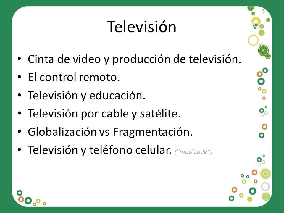 Televisión Cinta de video y producción de televisión.