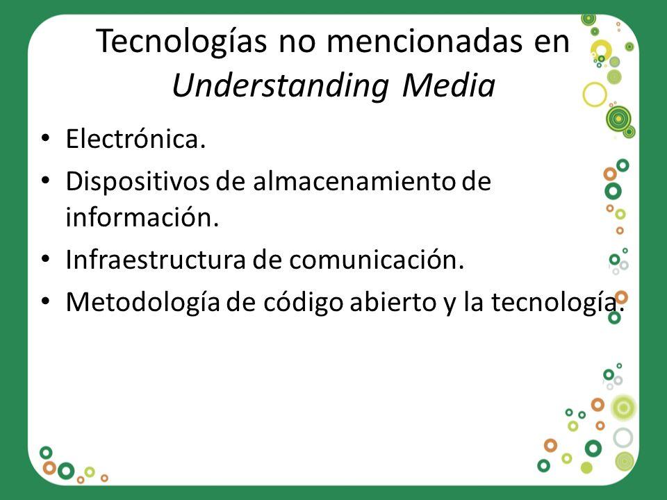 Tecnologías no mencionadas en Understanding Media