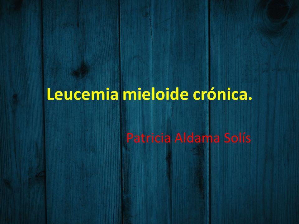 Leucemia mieloide crónica.