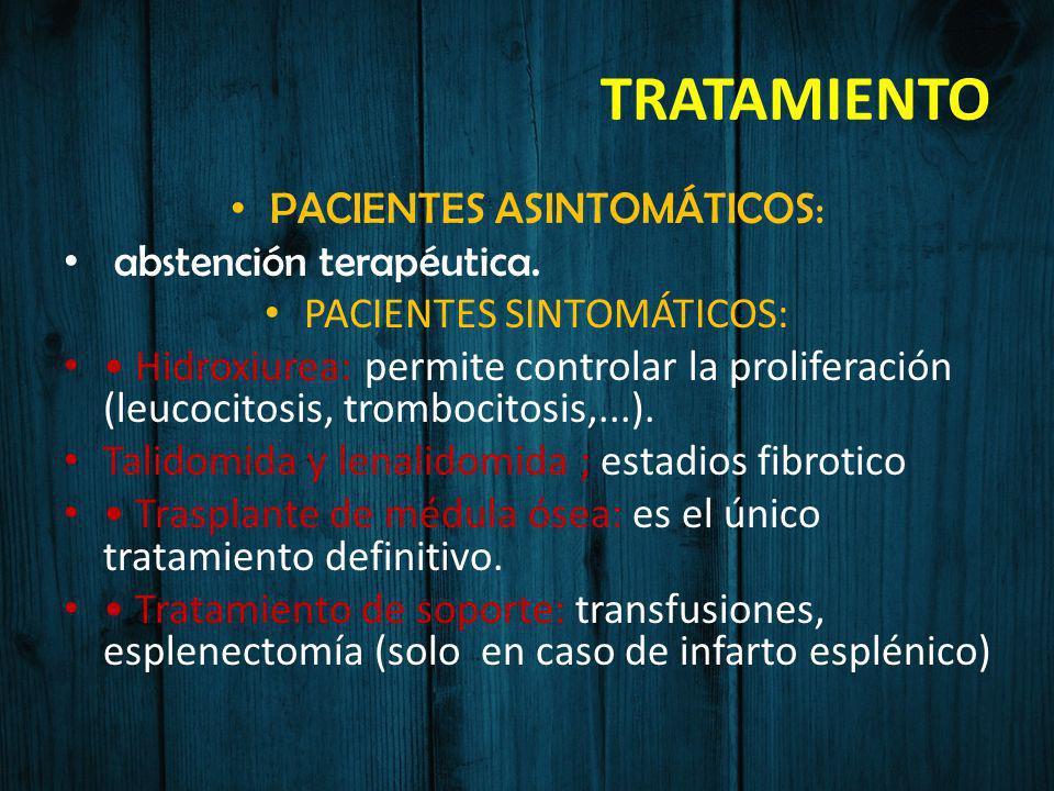 TRATAMIENTO PACIENTES ASINTOMÁTICOS: abstención terapéutica.