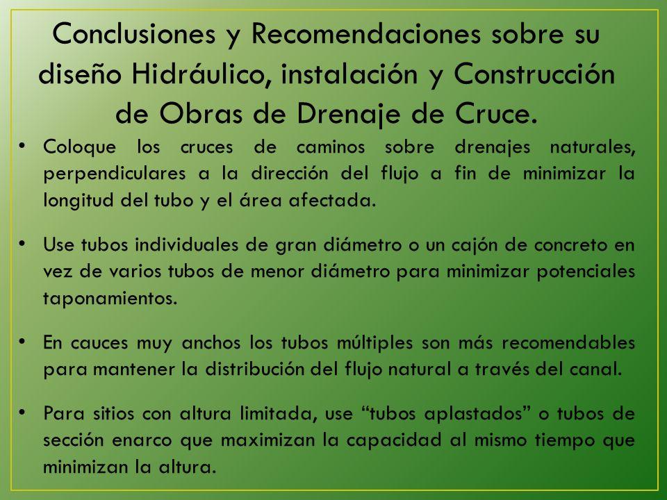 Conclusiones y Recomendaciones sobre su diseño Hidráulico, instalación y Construcción de Obras de Drenaje de Cruce.