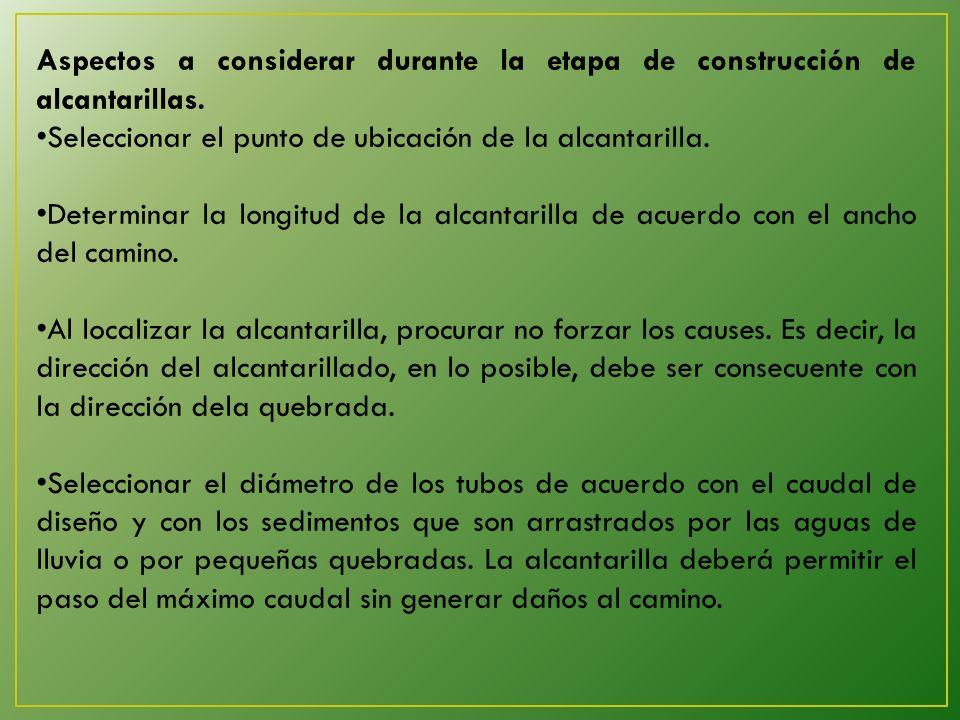 Aspectos a considerar durante la etapa de construcción de alcantarillas.