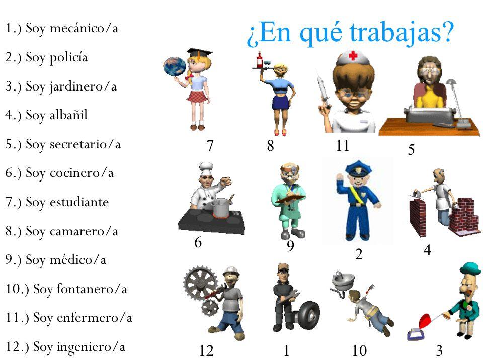 ¿En qué trabajas 1.) Soy mecánico/a 2.) Soy policía