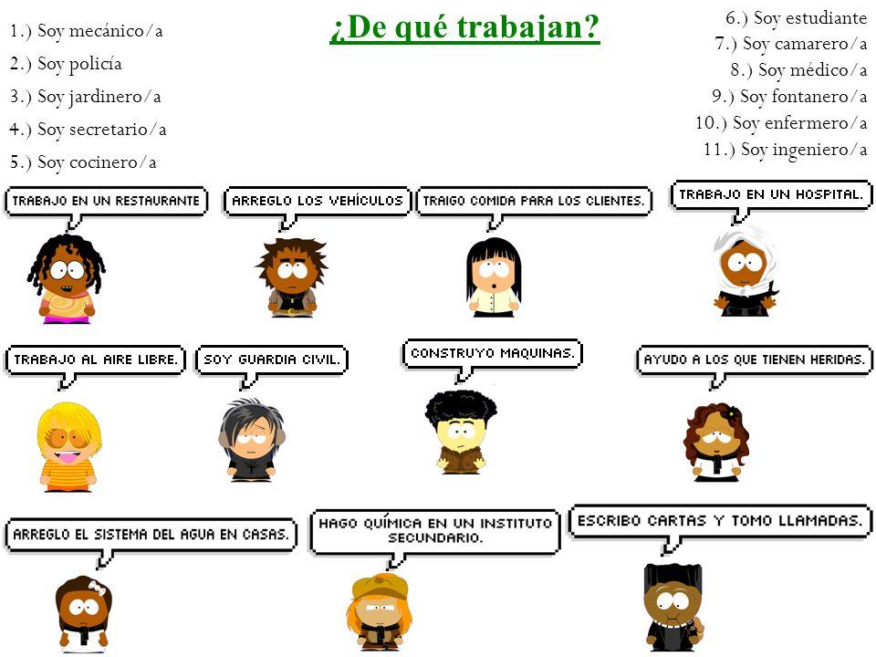 ¿De qué trabajan 6.) Soy estudiante 7.) Soy camarero/a