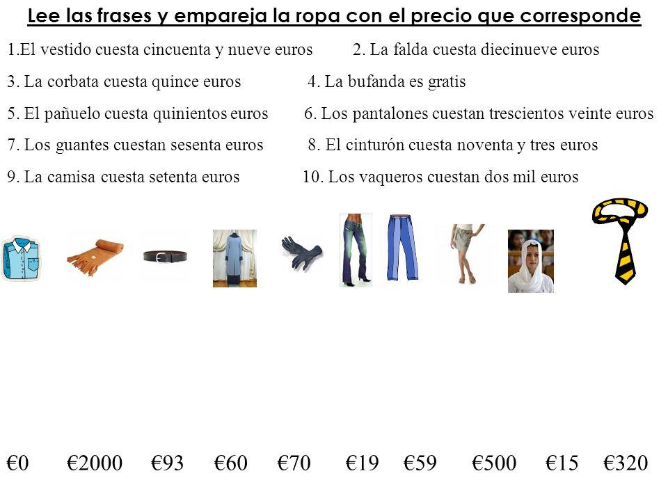 Lee las frases y empareja la ropa con el precio que corresponde