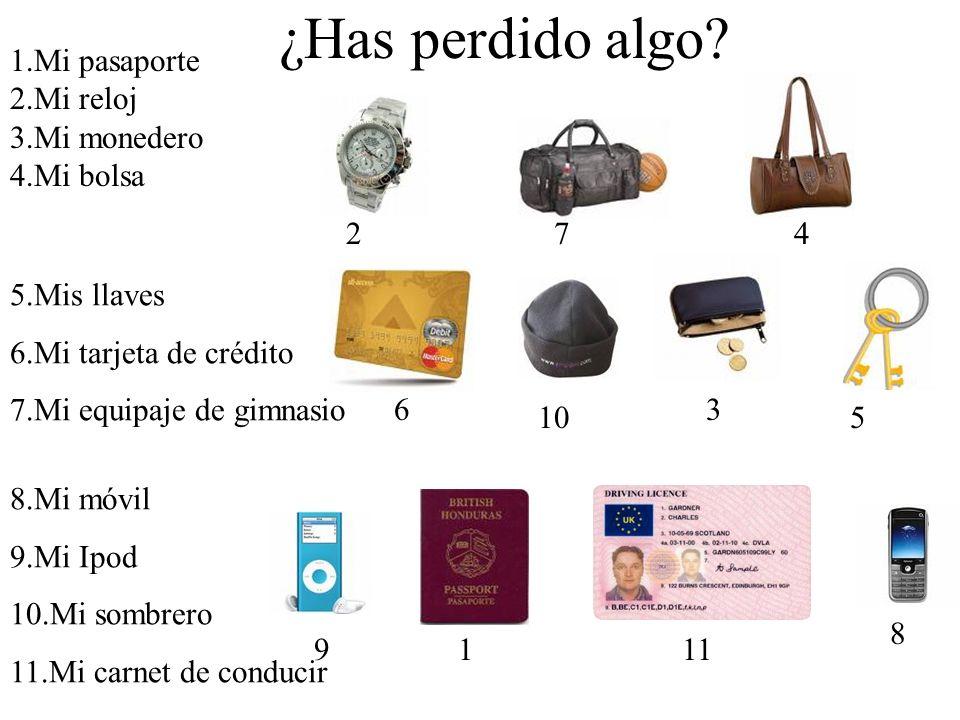 ¿Has perdido algo 1.Mi pasaporte 2.Mi reloj 3.Mi monedero 4.Mi bolsa