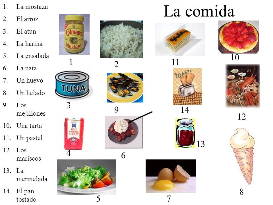La comida 10 1 11 2 3 9 14 12 13 4 6 8 5 7 La mostaza El arroz El atún