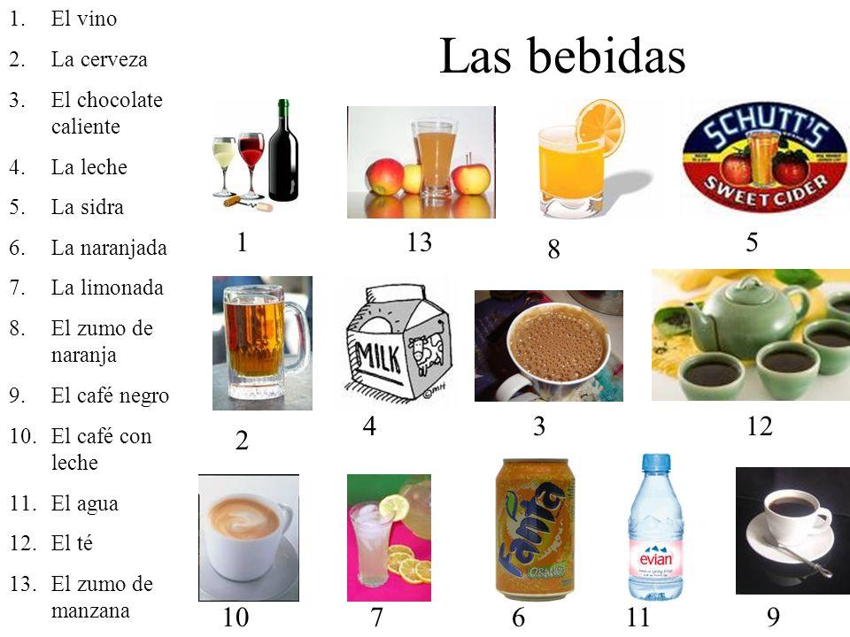 Las bebidas 1 13 5 8 4 3 12 2 10 7 6 11 9 El vino La cerveza