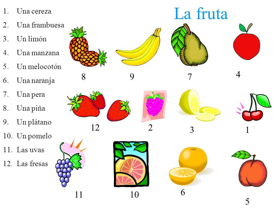La fruta 4 8 9 7 12 2 3 1 6 11 10 5 Una cereza Una frambuesa Un limón