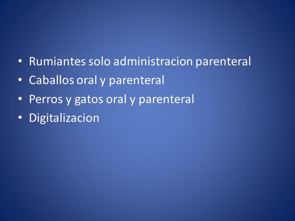 Rumiantes solo administracion parenteral