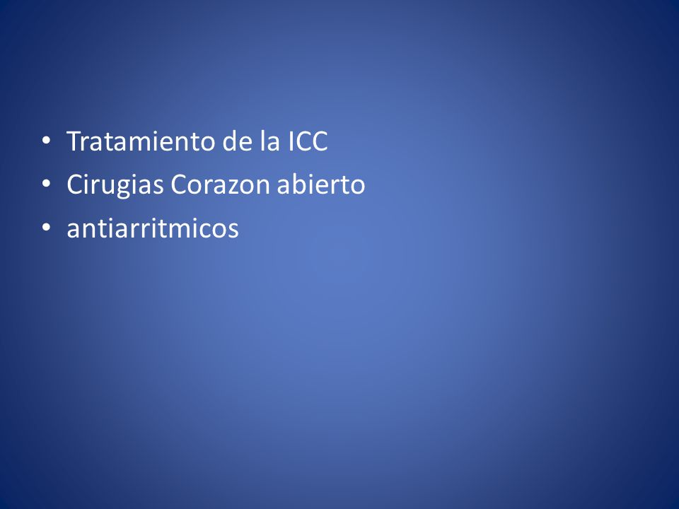 Tratamiento de la ICC Cirugias Corazon abierto antiarritmicos
