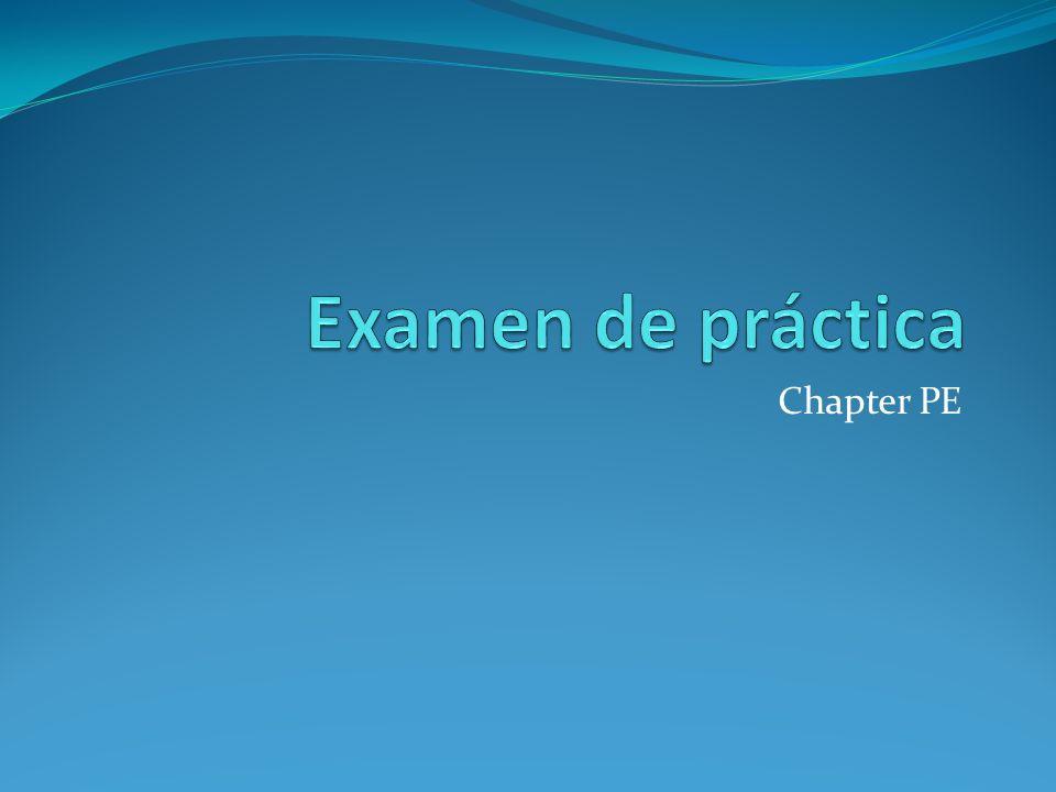 Examen de práctica Chapter PE