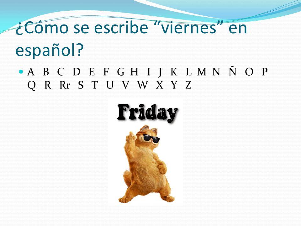 ¿Cómo se escribe viernes en español