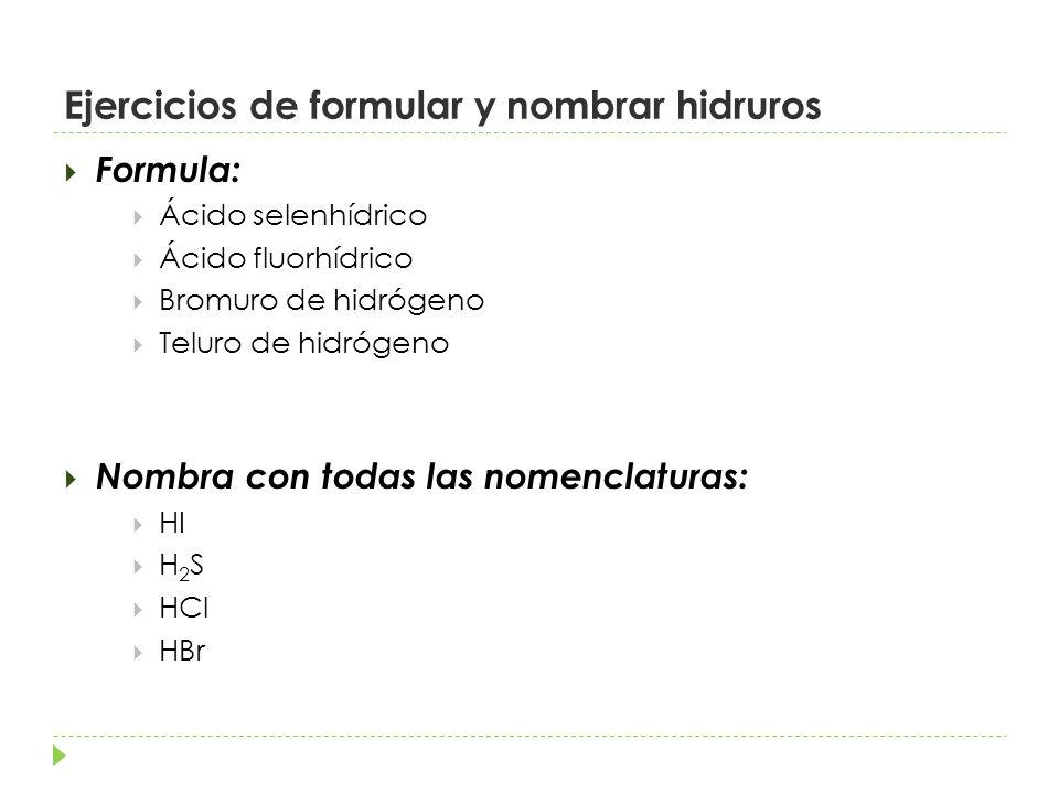 Ejercicios de formular y nombrar hidruros