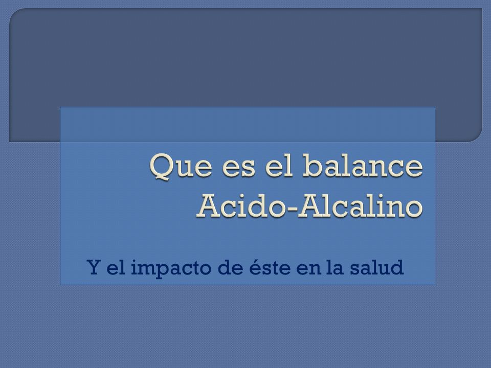 Que es el balance Acido-Alcalino