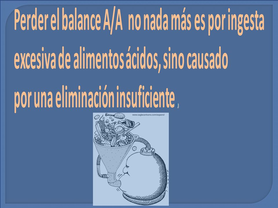 Perder el balance A/A no nada más es por ingesta