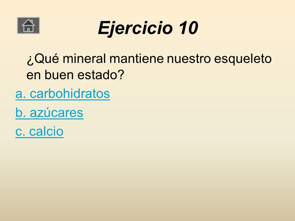 Ejercicio 10 ¿Qué mineral mantiene nuestro esqueleto en buen estado.