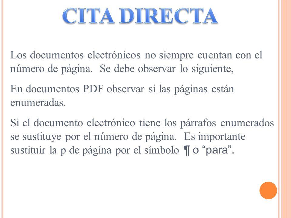 CITA DIRECTA Los documentos electrónicos no siempre cuentan con el número de página. Se debe observar lo siguiente,