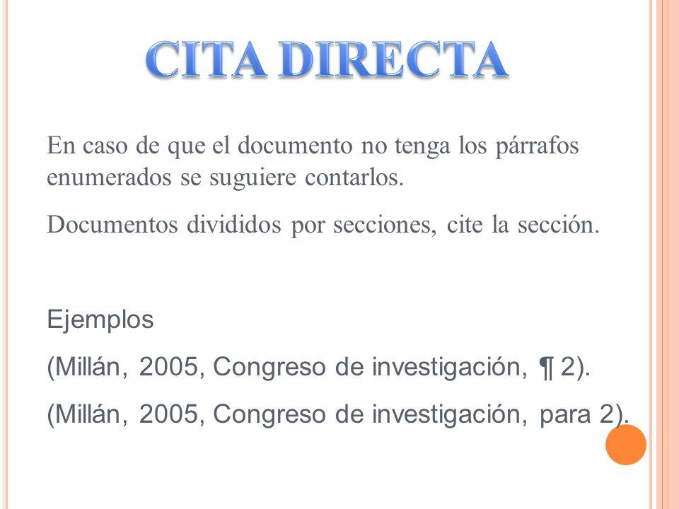 CITA DIRECTA En caso de que el documento no tenga los párrafos enumerados se suguiere contarlos.