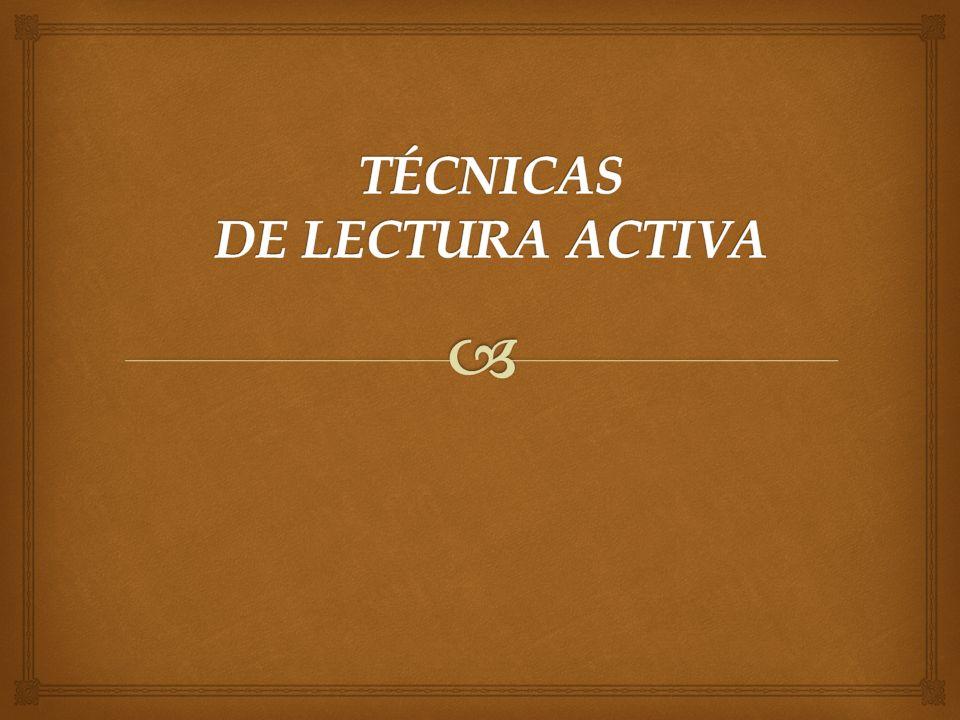 TÉCNICAS DE LECTURA ACTIVA