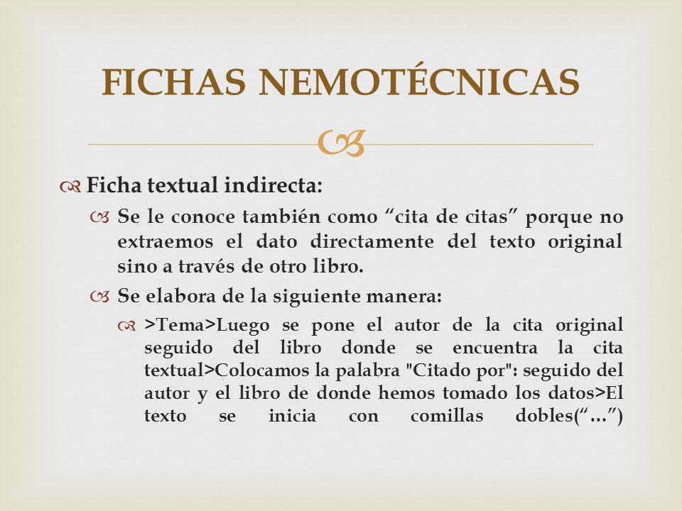 FICHAS NEMOTÉCNICAS Ficha textual indirecta: