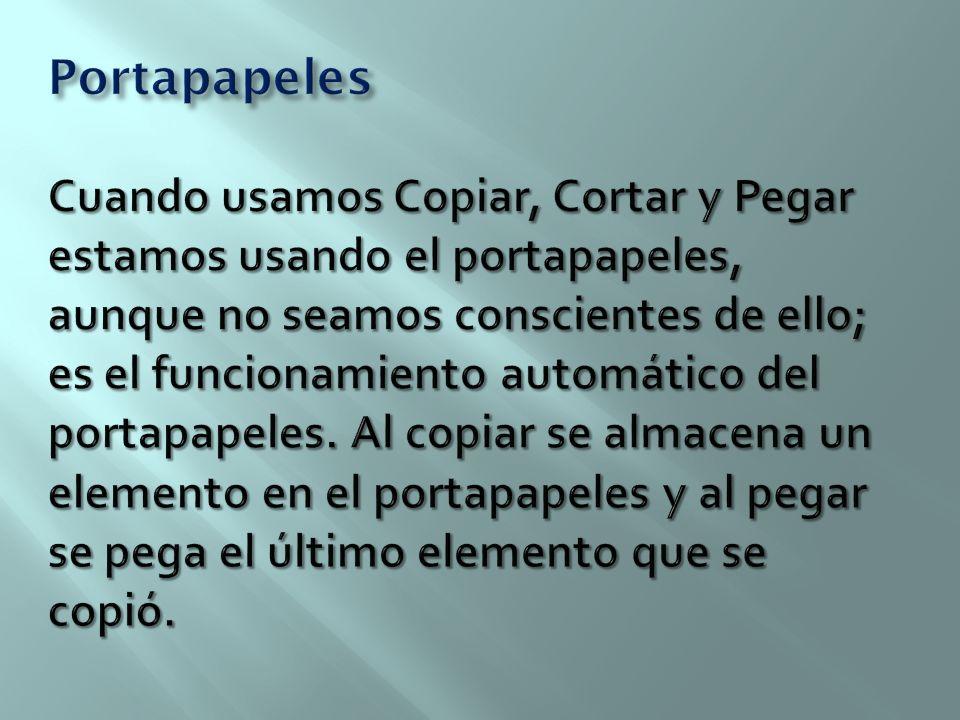 Portapapeles Cuando usamos Copiar, Cortar y Pegar estamos usando el portapapeles, aunque no seamos conscientes de ello; es el funcionamiento automático del portapapeles.