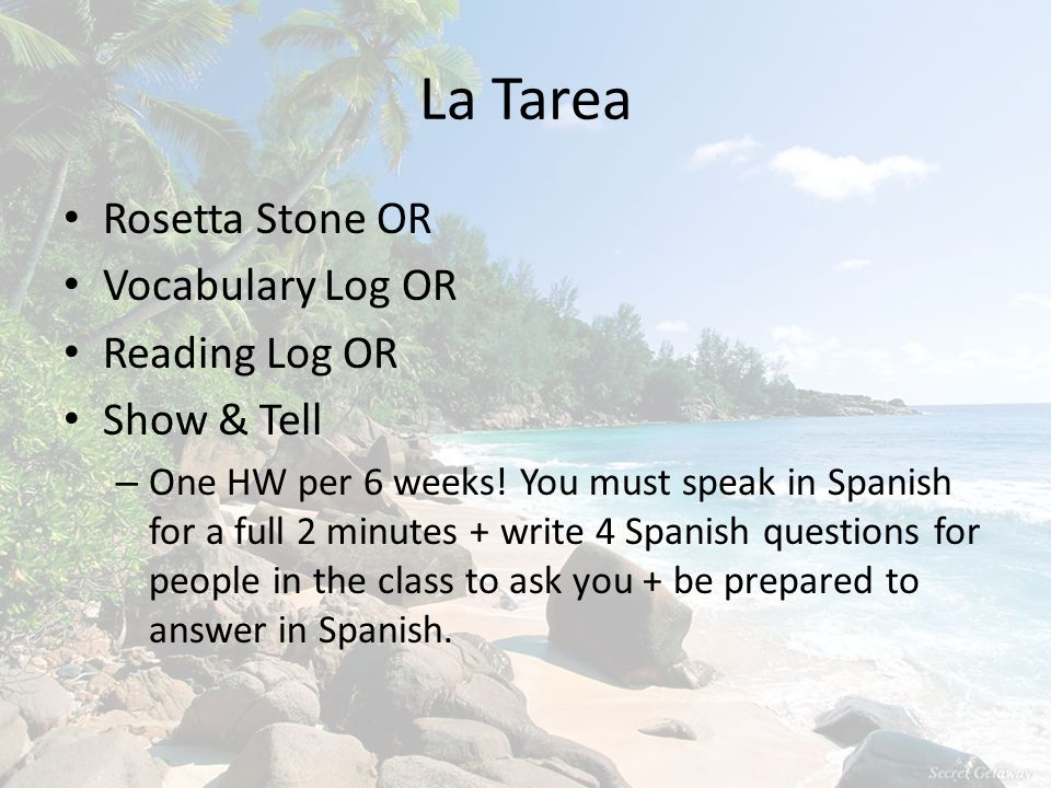 La Tarea Rosetta Stone OR Vocabulary Log OR Reading Log OR Show & Tell