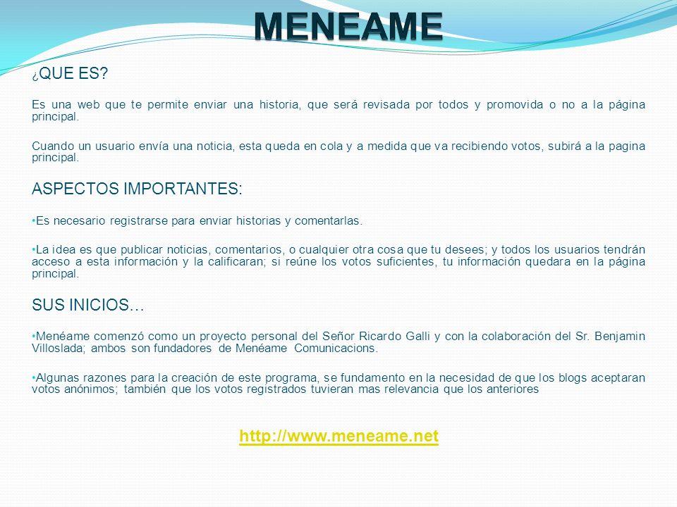 MENEAME http://www.meneame.net ASPECTOS IMPORTANTES: SUS INICIOS…