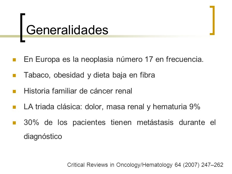 Generalidades En Europa es la neoplasia número 17 en frecuencia.