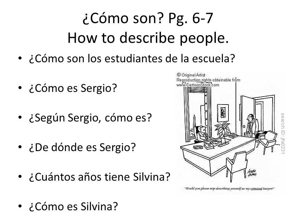 ¿Cómo son Pg. 6-7 How to describe people.