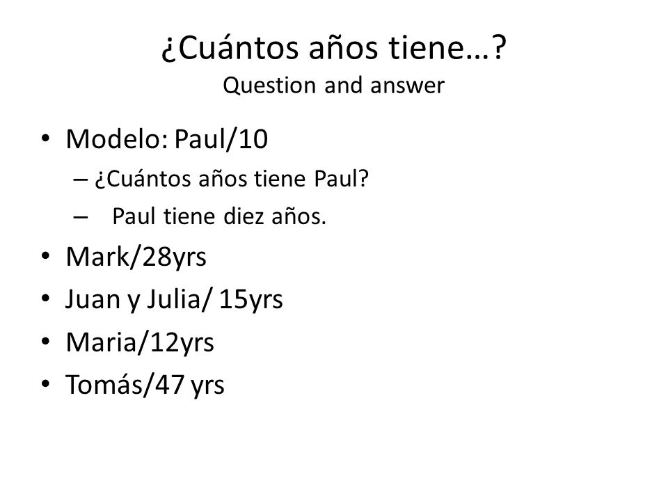 ¿Cuántos años tiene… Question and answer