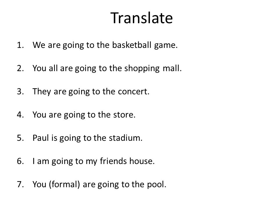 Translate We are going to the basketball game.