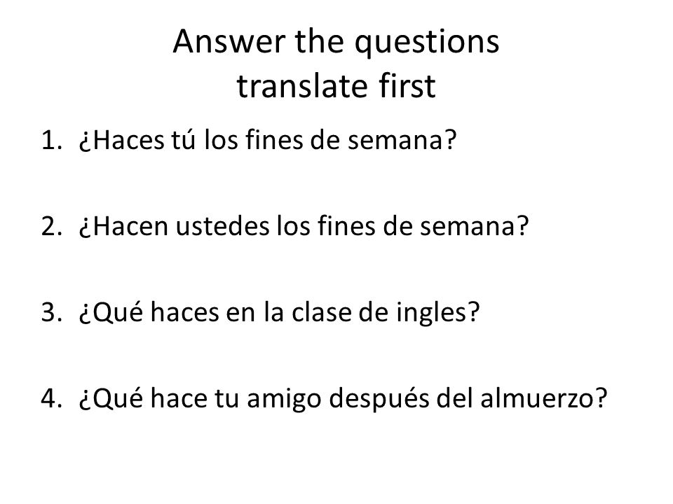 Answer the questions translate first