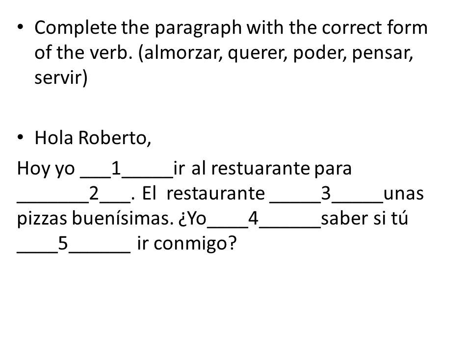 Complete the paragraph with the correct form of the verb
