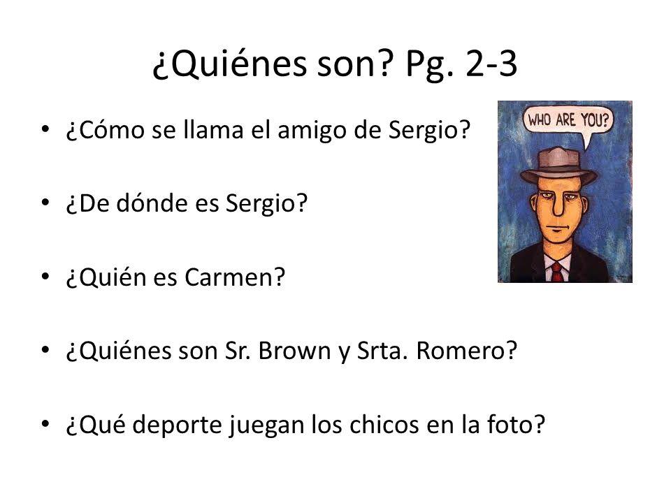 ¿Quiénes son Pg. 2-3 ¿Cómo se llama el amigo de Sergio