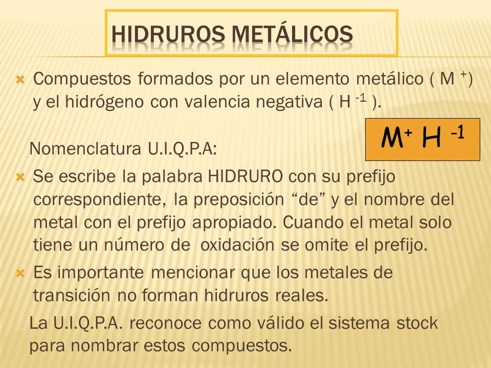 M+ H -1 Hidruros metálicos