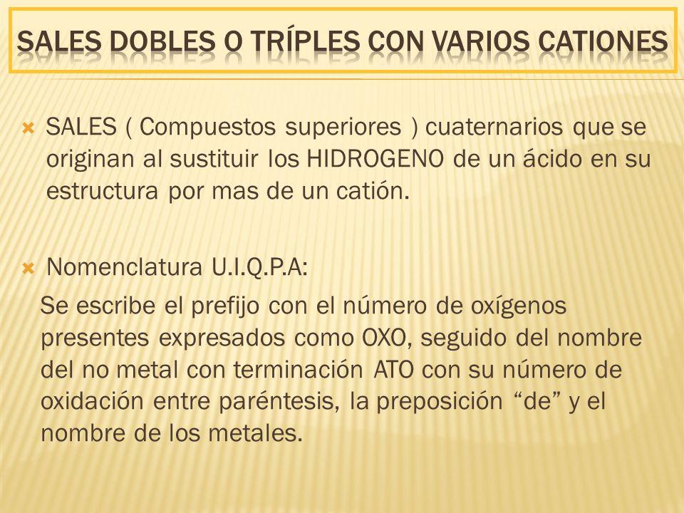Sales DOBLES o TRÍPLES CON VARIOS CATIONES