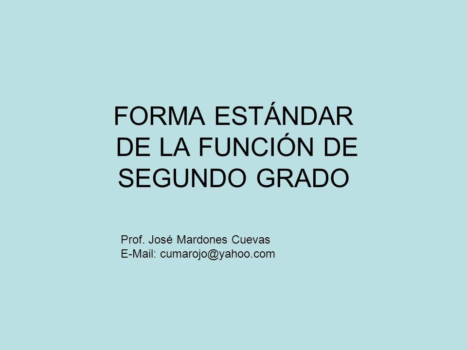 FORMA ESTÁNDAR DE LA FUNCIÓN DE SEGUNDO GRADO