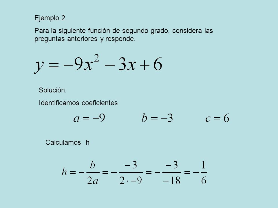 Ejemplo 2. Para la siguiente función de segundo grado, considera las preguntas anteriores y responde.