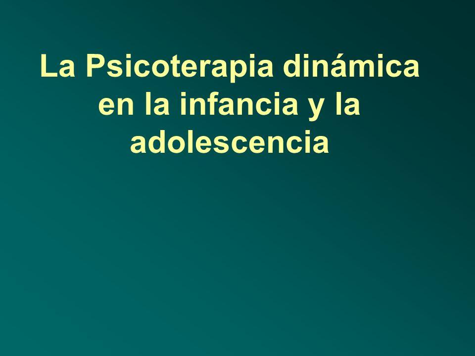 La Psicoterapia dinámica en la infancia y la adolescencia