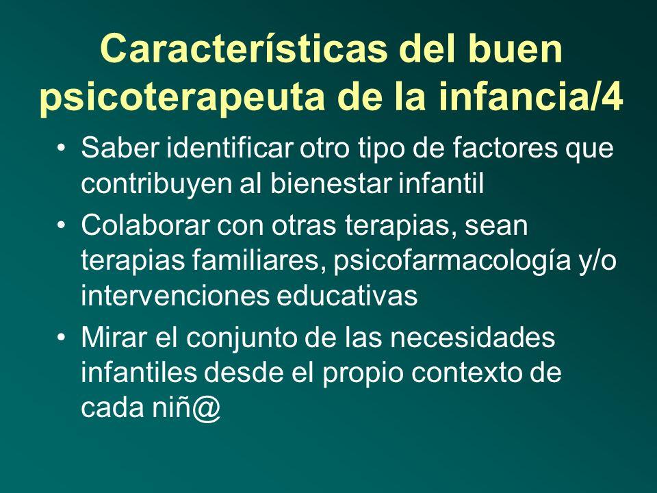Características del buen psicoterapeuta de la infancia/4