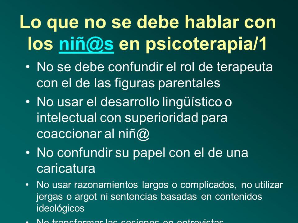 Lo que no se debe hablar con los niñ@s en psicoterapia/1