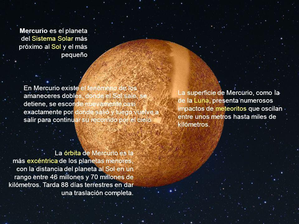 Mercurio es el planeta del Sistema Solar más próximo al Sol y el más pequeño