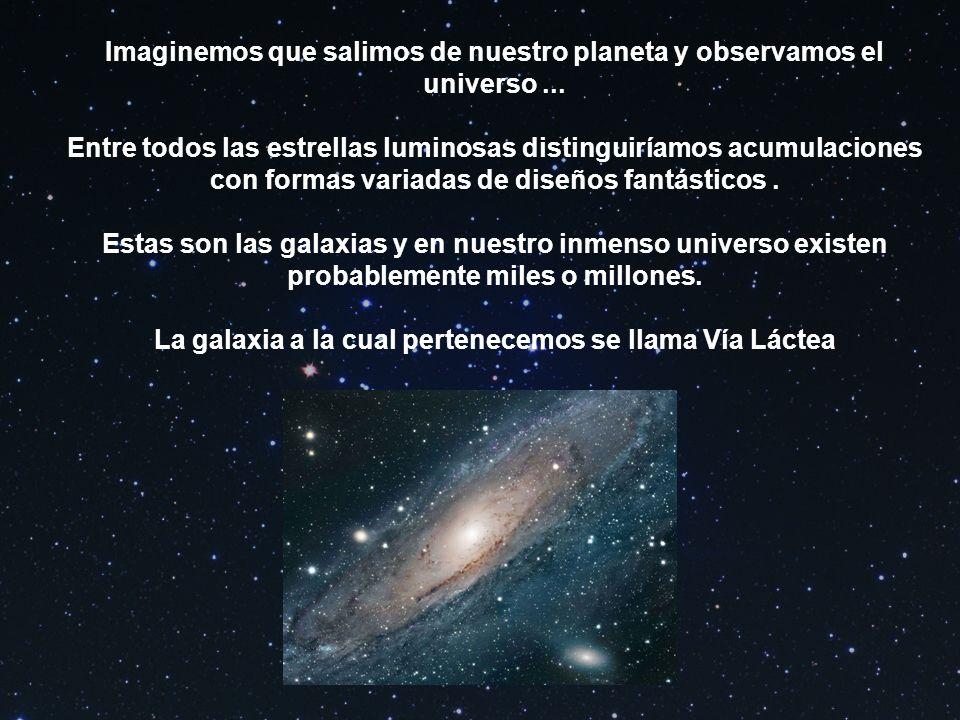 Imaginemos que salimos de nuestro planeta y observamos el universo ...