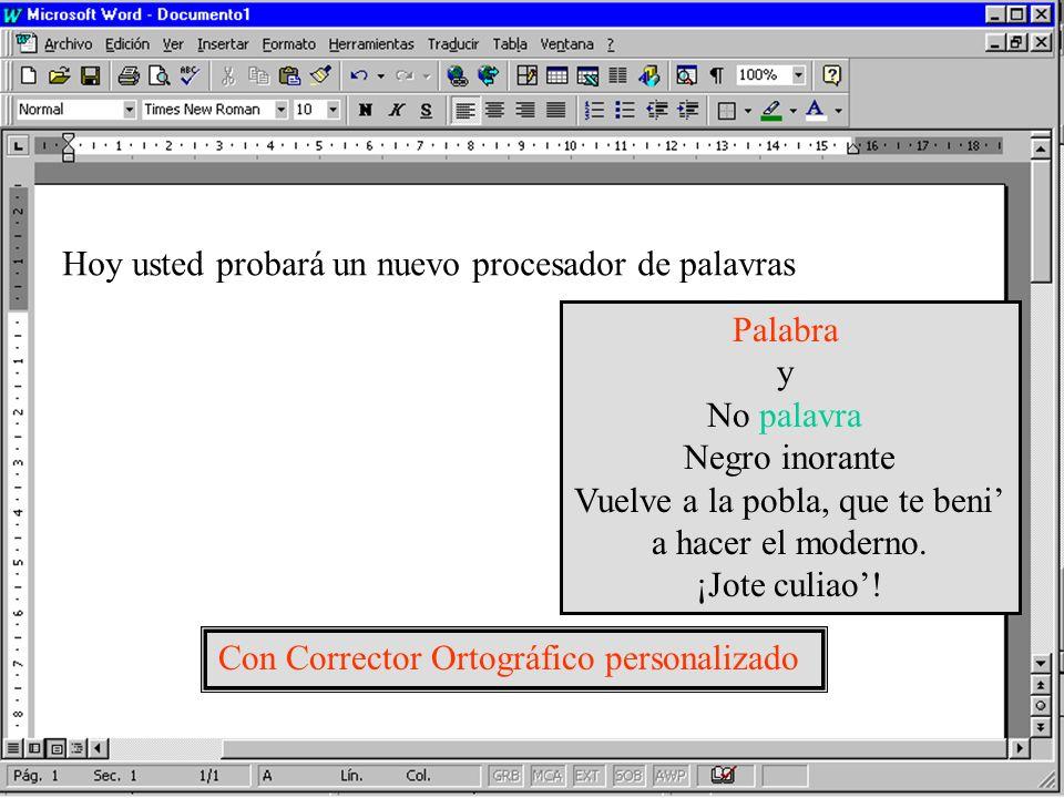 Hoy usted probará un nuevo procesador de palavras