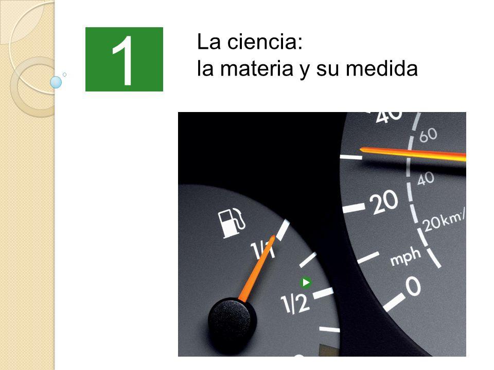 1 La ciencia: la materia y su medida