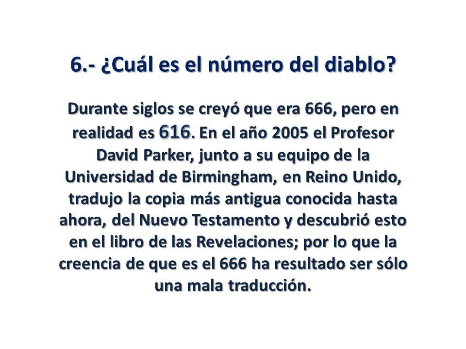 6.- ¿Cuál es el número del diablo