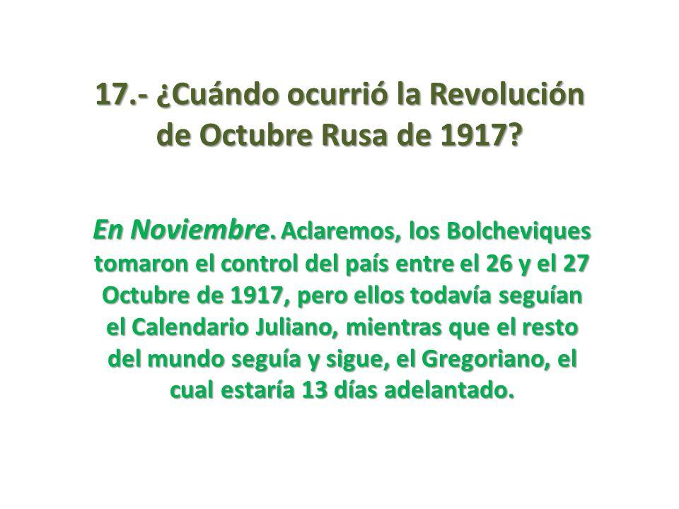 17.- ¿Cuándo ocurrió la Revolución de Octubre Rusa de 1917