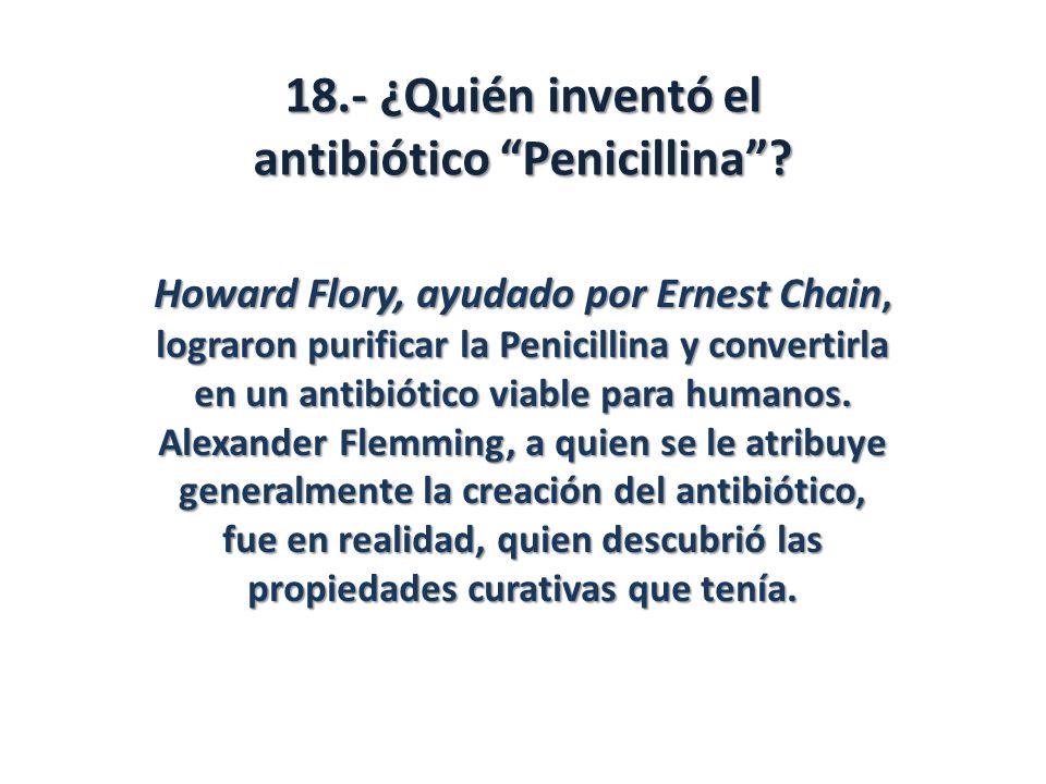 18.- ¿Quién inventó el antibiótico Penicillina