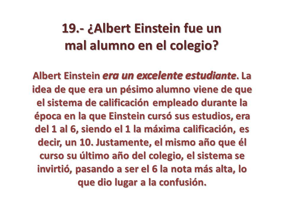 19.- ¿Albert Einstein fue un mal alumno en el colegio